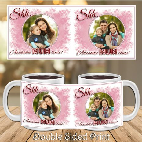 Personalised Happy Mothers Day Shh..Awesome Mum time PHOTO Gift Mug N4 ANY TEXT YOU WANT